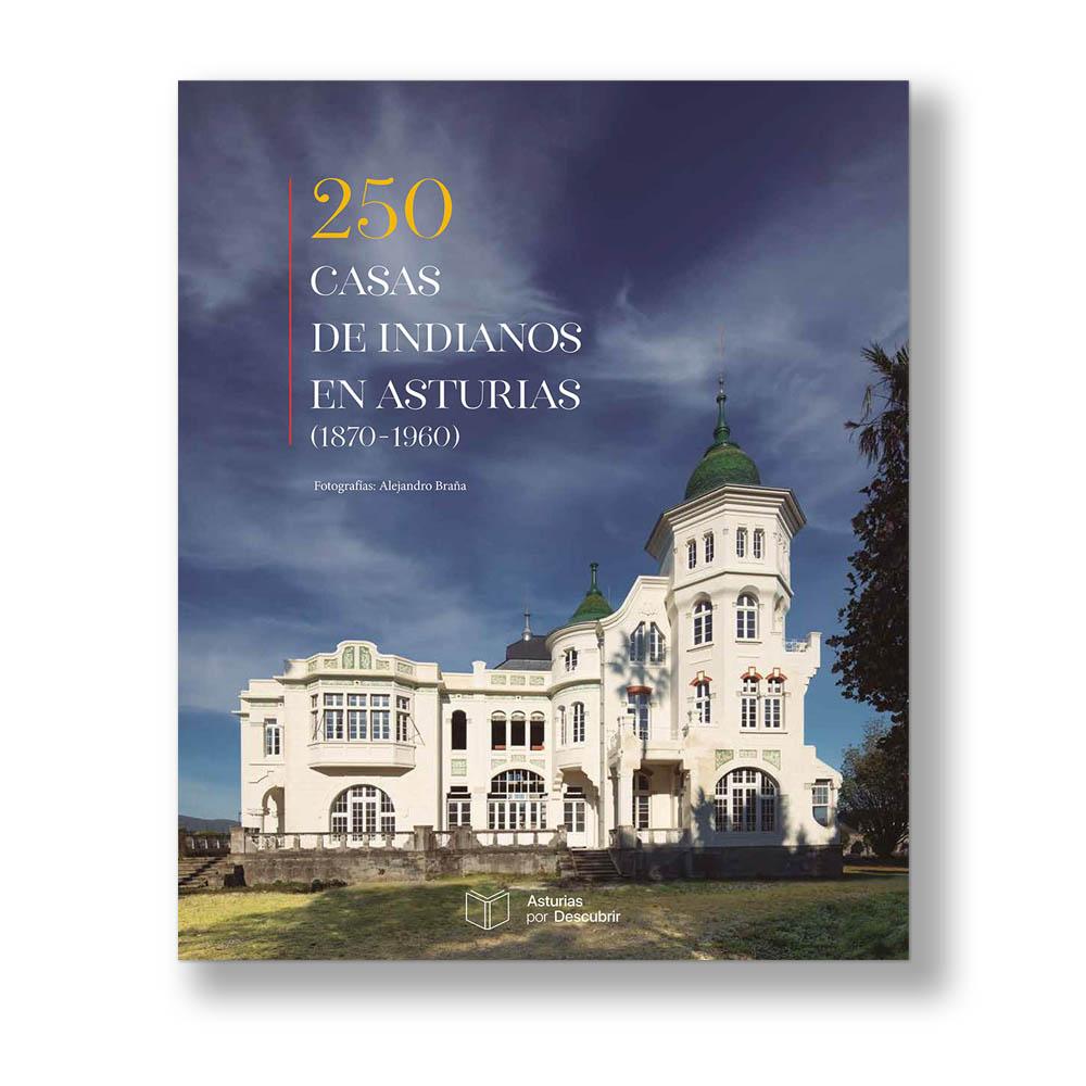Portada del libro 250 casas de indianos en Asturias